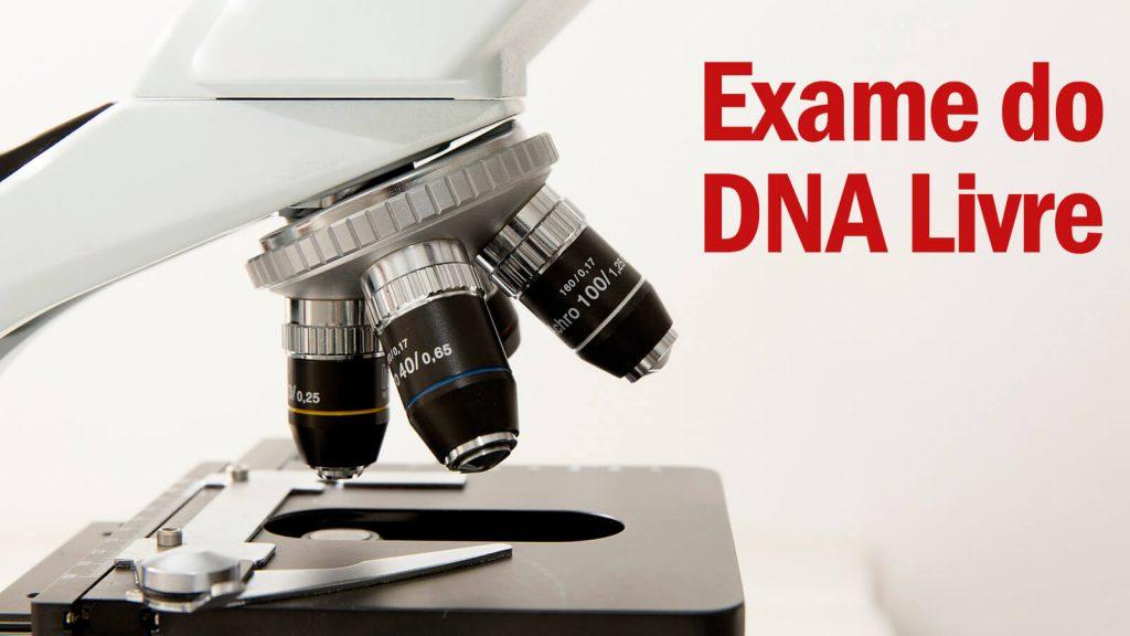 O que é o Exame do DNA Livre?
